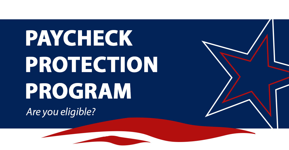 Paycheck protection program. Are you eligible?