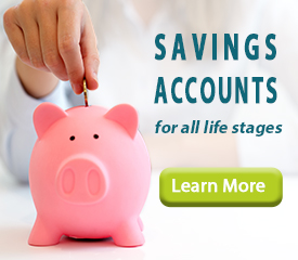 Savings Accounts for all life stages. Click here to learn more